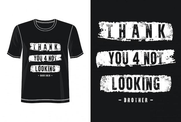 Obrigado por não olhar o design da tipografia camiseta