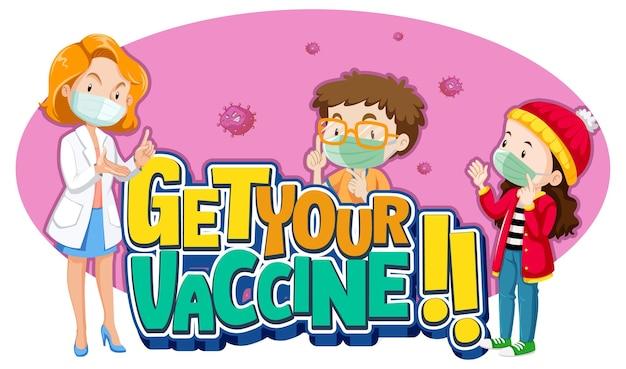Obtenha seu design de fonte de vacina com um médico e as crianças usam máscara de personagem de desenho animado