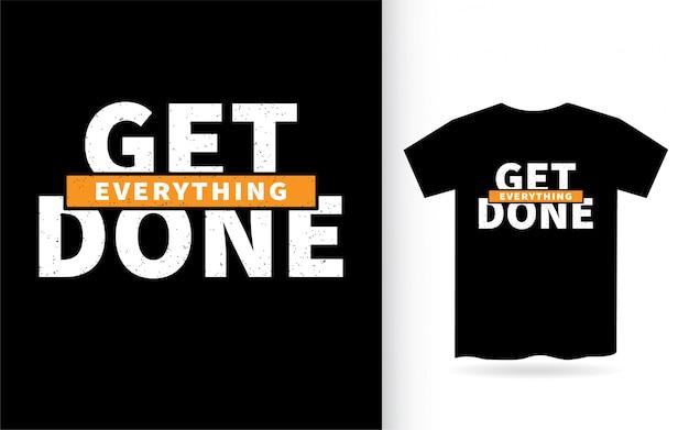 Obter tudo feito lettering design para impressão de camiseta