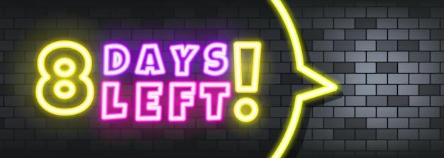 Oito dias deixavam o texto em neon no fundo de pedra. faltam oito dias. para negócios, marketing e publicidade. vetor em fundo isolado. eps 10.