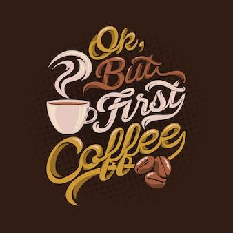 Ok, mas primeiro café cita dizendo