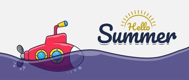 Olá, banner de verão com ilustração de desenho animado submarino