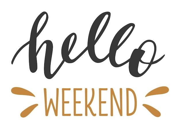 Olá fim de semana letras desenhadas à mão