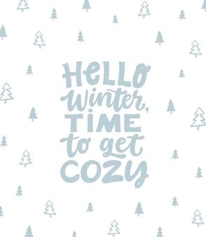 Olá inverno, hora de ficar aconchegante - mão escrita letras citação.