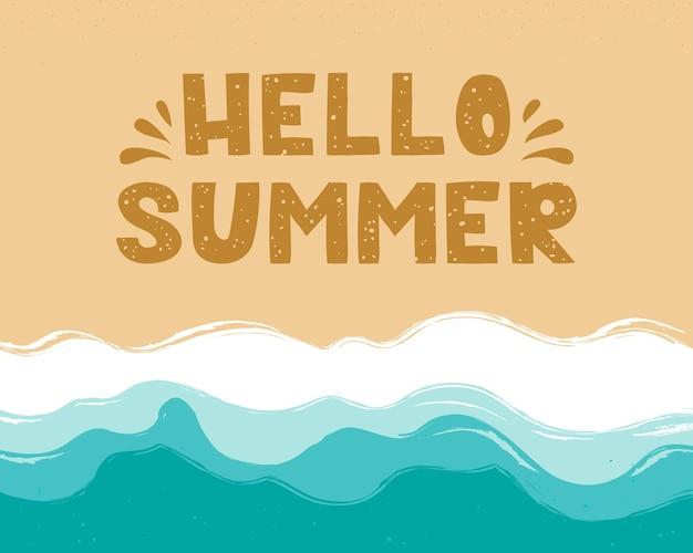 Olá letras de verão na areia praia de areia à beira-mar com ondas azuis celestes vista superior da costa do mar