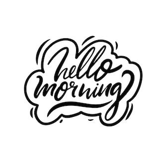 Olá, manhã, mão desenhada, cor preta, motivação, letras, frase, vetorial, ilustração.