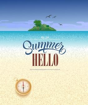 Olá saudação sazonal de verão com o oceano, ilha tropical e bússola.
