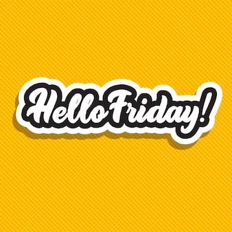 Olá sexta-feira!