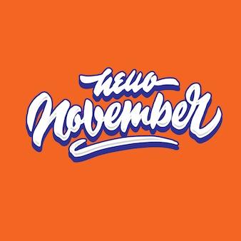 Olá, simples mão de novembro rotulação saudação de tipografia e cartaz de boas-vindas
