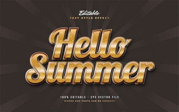 Olá, texto de verão no luxuoso estilo ouro com efeito texturizado e em relevo. efeito de estilo de texto editável