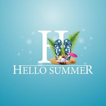 Olá verão, cartão postal azul com flip-flops, pérola e folhas de palmeira
