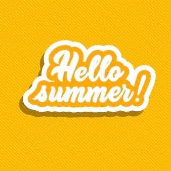 Olá verão! mão lettering ilustração vetorial.