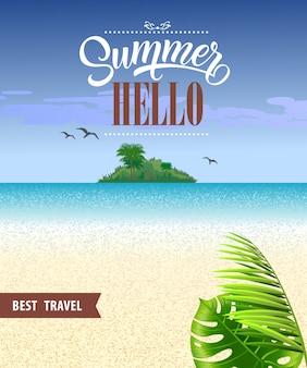 Olá verão, melhor panfleto de viagem com mar, praia, ilha tropical e folhas.