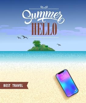 Olá verão melhor poster de viagens com o oceano, praia, ilha tropical e telefone móvel.