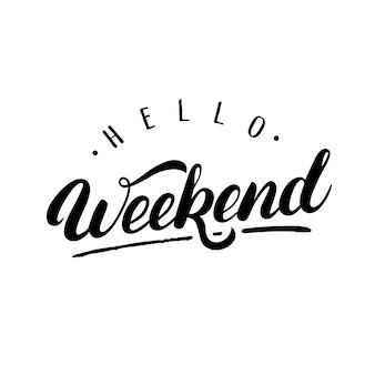 Olá weekendn mão escrita letras
