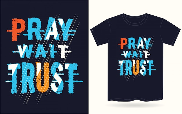 Ore, espere, confie, tipografia, para, camiseta