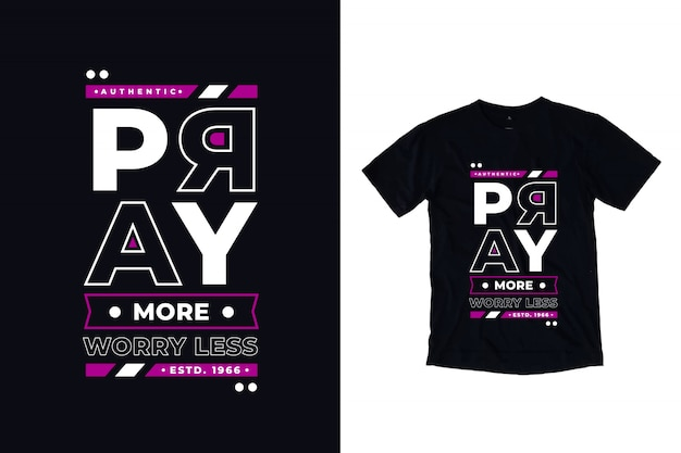 Ore mais se preocupe com menos tipografia moderna citação camiseta design