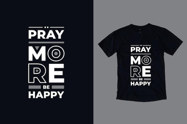 Ore mais, seja feliz tipografia moderna geométrica citações inspiradoras design de camisetas