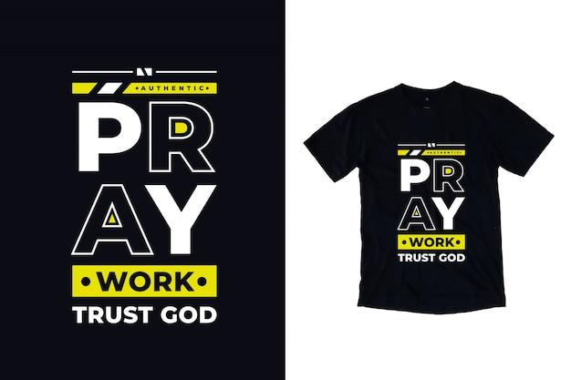 Ore trabalhar confiança deus tipografia moderna citação camiseta design