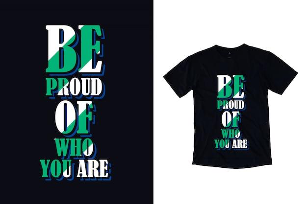 Orgulhe-se de quem você é tipografia camiseta