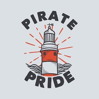 Orgulho do pirata da tipografia do slogan vintage para o design da camiseta