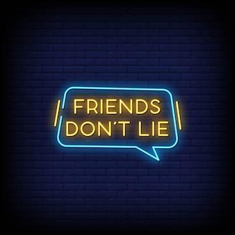 Os amigos não mentem sinais de néon estilo texto
