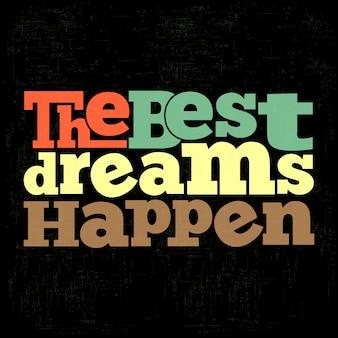 Os melhores sonhos acontecem