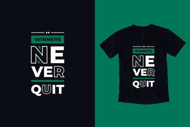 Os vencedores nunca desistem do design moderno de camisetas inspiradoras