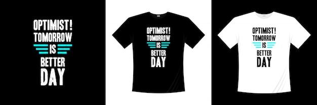 Otimista! amanhã é dia melhor tipografia