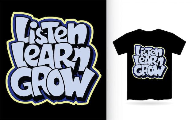 Ouça aprender crescer mão letras para camiseta