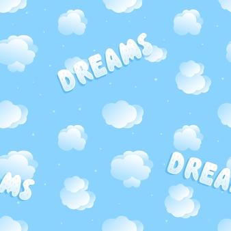 Padrão bonito sem emenda do vetor. céu azul com nuvens fofas e letras volumétricas com a palavra sonhos.