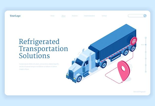 Página de destino isométrica de transporte refrigerado, soluções de serviço de entrega de caminhão. geladeira de van com rota de transporte de carga fria com pino de navegação gps, transporte de mercadorias, distribuição 3d web banner