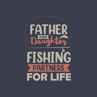 Pai e filha parceiros de pesca para o resto da vida. projeto de presente para pais amantes da pesca