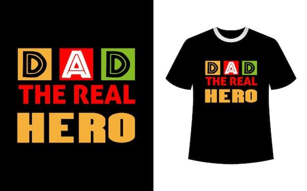Pai é o verdadeiro design da camiseta do herói