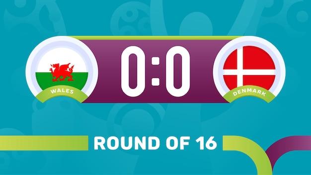 País de gales vs dinamarca rodada de resultado da partida de 16, ilustração vetorial do campeonato europeu de futebol 2020. jogo do campeonato de futebol 2020 contra fundo de esporte de introdução de equipes.