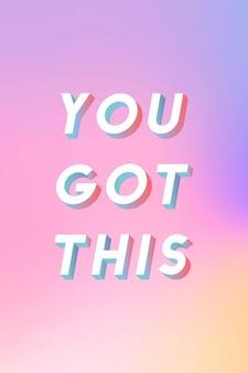 Palavra isométrica você conseguiu esta tipografia em um fundo gradiente pastel