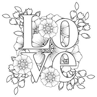 Palavras de amor com flores mehndi para enfeite de doodle de página de livro para colorir