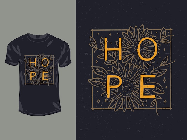 Palavras de esperança com citação de flores para o design da camisa