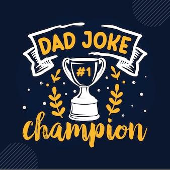 Papai brinca 1 campeão lettering dad premium vector design