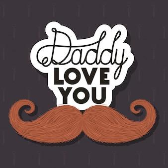 Papai te amo e design de bigode