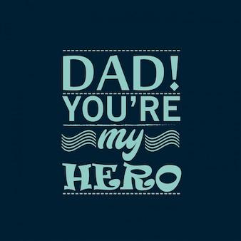 Papai você é minha tipografia de herói com fundo escuro