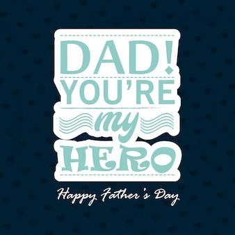 Papai você é minha tipografia de herói