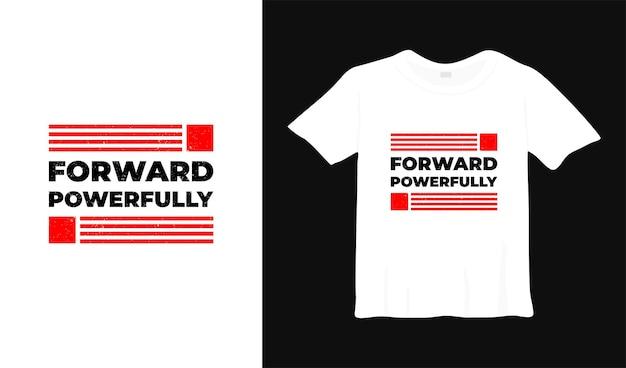 Para a frente poderosamente motivação camiseta design pôster lettering ilustração vetorial