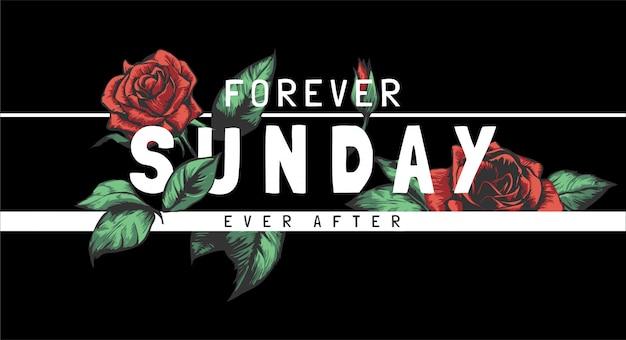 Para sempre, slogan de domingo com ilustração de rosas vermelhas em fundo preto