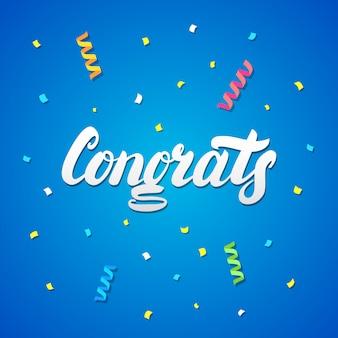 Parabéns escritos à mão lettering com confetes e serpentinas de papel