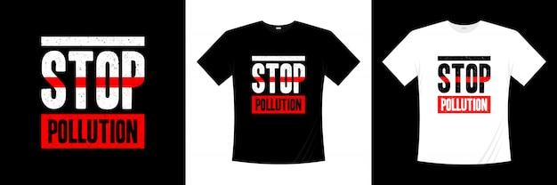 Parar a poluição tipografia t-shirt design
