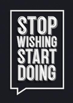 Pare de desejar, comece a fazer sinais