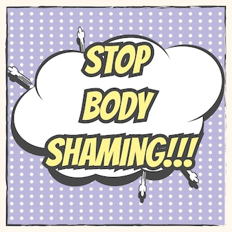Pare de envergonhar o corpo
