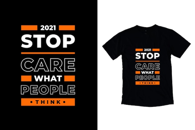 Pare de se importar com o que as pessoas pensam do design de camisetas com citações modernas