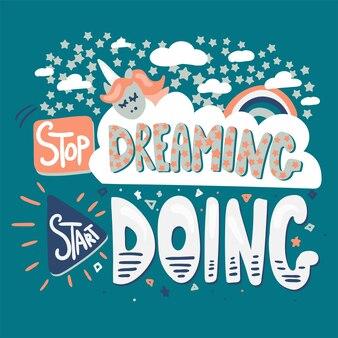 Pare de sonhar com letras estilizadas de vetor de mão desenhada. citação estilizada. ilustração de desenho em pôster